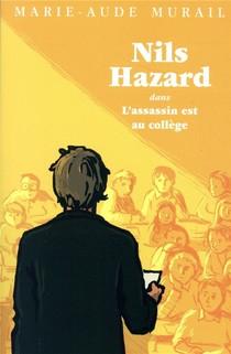 Nils Hazard Chasseur D'enigmes ; Nils Hazard Dans L'assassin Est Au College