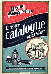 Le Celebre Catalogue Walker & Dawn ; Comment Nous Sommes Devenus Riches Avec Trois Dollars