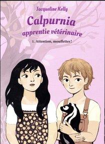 Calpurnia Apprentie Veterinaire T.1 ; Attention, Mouffettes !