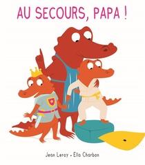 Au Secours, Papa!