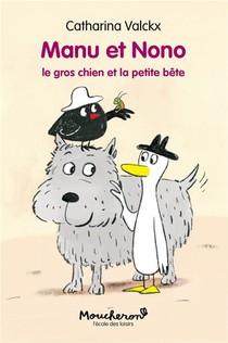 Manu Et Nono T.3 ; Le Gros Chien Et La Petite Bete