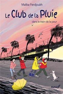 Le Club De La Pluie Et Le Train De La Peur