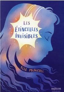 Les Etincelles Invisibles
