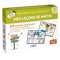 Mes Lecons De Mathematiques ; Cm1, Cm2, 6e ; 50 Cartes Mentales