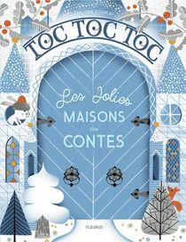 Toc Toc Toc ; Les Jolies Maisons Des Contes