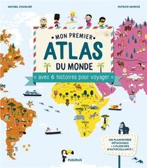 Mon Premier Atlas Du Monde Avec 6 Histoires Pour Voyager