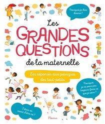 Pourquoi ? ; Les Grandes Questions De La Maternelle