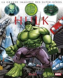 La Grande Imagerie Des Super-heros ; Hulk