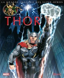 La Grande Imagerie Des Super-heros ; Thor
