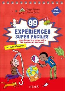 99 Experiences Supers Faciles ; Pour Decouvrir Et Comprendre Le Monde En S'amusant