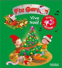 P'tit Garcon ; Vive Noel !