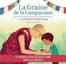 La Graine De La Compassion ; Lecons De Vie Et Enseignements A L'usage Des Enfants