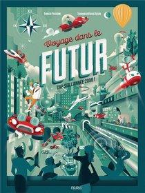 Voyage Dans Le Futur ; Cap Sur L'annee 2050 !
