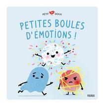 Petites Boules D Emotions . Petite Joie, Petite Peur, Petite Colere
