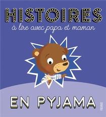 Histoires A Lire Avec Papa Et Maman En Pyjama