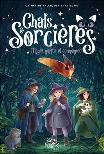 Chats & Sorcieres T.1 : Magies, Gaffes Et Compagnie