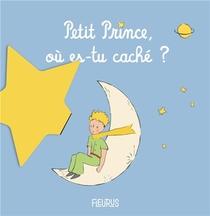 Petit Prince, Ou Es-tu Cache ?