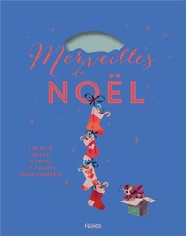 Merveilles De Noel ; Les Plus Beaux Contes Et Chants Traditionnels