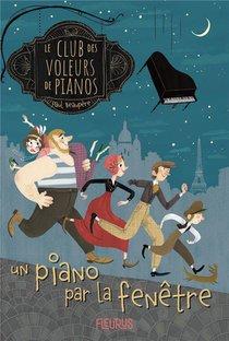 Le Club Des Voleurs De Pianos T.1 ; Un Piano Par La Fenetre