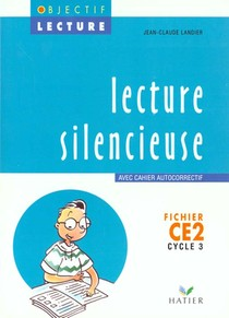 Objectif Lecture ; Lecture Silencieuse ; Ce2 ; Cycle 3