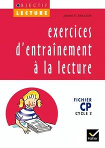 Exercices D'entrainement A La Lecture ; Cp ; Cycle 2