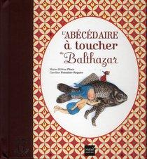 L'abecedaire A Toucher De Balthazar