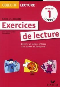 Objectif Lecture ; Exercices De Lecture ; Cycle 3 ; Niveau 1 ; Fichier Avec Corriges