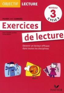 Objectif Lecture ; Exercices De Lecture ; Cycle 3 ; Niveau 3 ; Fichier Avec Corriges