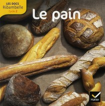 Les Docs Ribambelle ; Le Pain ; Cycle 2
