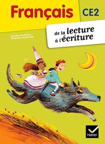 Francais ; De La Lecture A L'ecriture ; Ce2 ; Livre De L'eleve