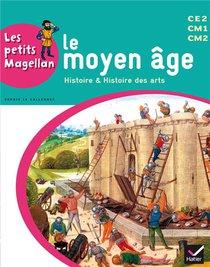 Les Petits Magellan ; Le Moyen Age ; Cycle 3 ; Livre De L'eleve (edition 2014)