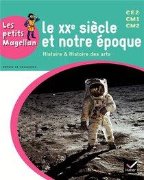 Les Petits Magellan ; Le Xxe Siecle ; Cycle 3 ; Manuel De L'eleve (edition 2014)