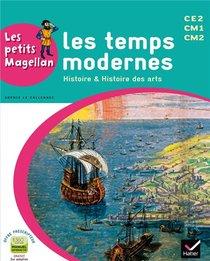 Les Petits Magellan ; Histoire Et Histoire Des Arts ; Les Temps Modernes ; Cycle 3 ; Livre De L'eleve (edition 2014)