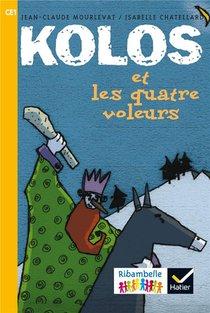 Ribambelle ; Kolos Et Les Quatre Voleurs ; Ce1