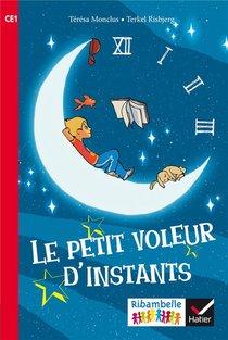 Ribambelle ; Le Petit Voleur D'instants ; Ce1 (edition 2016)