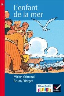 Ribambelle ; L'enfant De La Mer ; Ce1 (edition 2016)