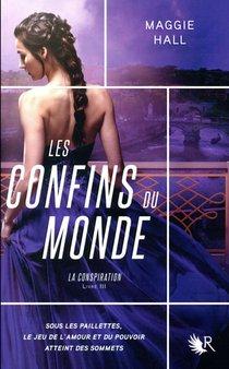 La Conspiration T.3 ; Les Confins Du Monde