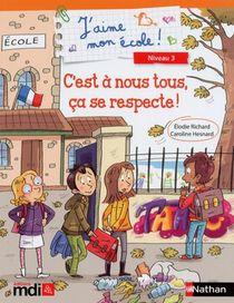 J'aime Mon Ecole ; C'est A Nous Tous, Ca Se Respecte ! Niveau 3