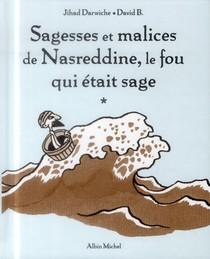 Sagesses Et Malices De Nasreddine ; Le Fou Qui Etait Sage