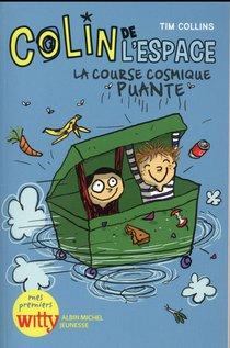 Colin De L'espace T.1 ; La Course Cosmique Puante