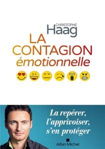 La Contagion Emotionnelle ; La Reperer, L'apprivoiser, S'enproteger