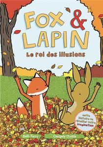 Fox Et Lapin T.2 ; Le Roi Des Illusions