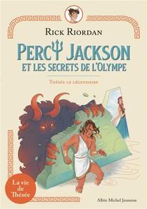 Percy Jackson Et Les Secrets De L'olympe T.3 ; Thesee Le Legendaire
