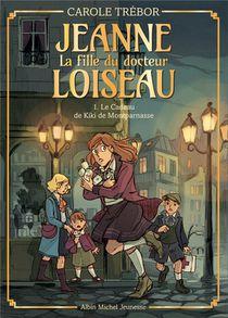 Jeanne, La Fille Du Docteur Loiseau T.1 ; Le Cadeau De Kiki De Montparnasse