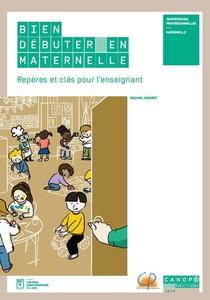 Bien Debuter En Maternelle ; Reperes Et Cles Pour L'enseignant