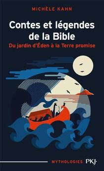 Contes Et Legendes De La Bible T.1 ; Du Jardin D'eden A La Terre Promise