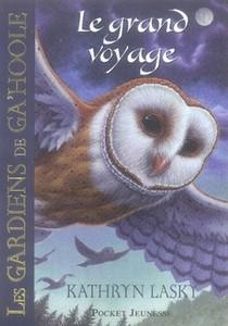Les Gardiens De Ga'hoole T.2 ; Le Grand Voyage