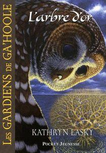 Les Gardiens De Ga'hoole T.12 ; L'arbre D'or