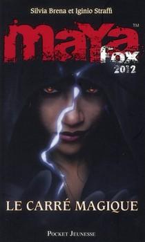 Maya Fox 2012 T.2 ; Le Carre Magique