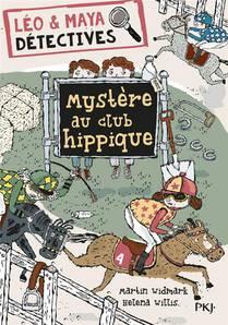 Leo & Maya, Detectives T.3 ; Mystere Au Club Hippique